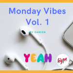 Image of earbuds and cord. (Text) Monday Vibes Vol. 1 by Damien. Yeah! Hype logo